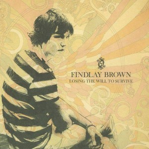 Findlay Brown - Losing The Will To Survive - Peacefrog Records - PFG102