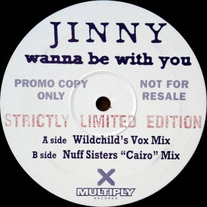 Jinny - Wanna Be With You - Multiply Records - 12MULTY 8