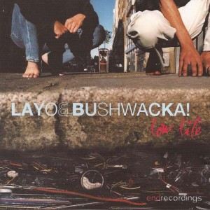 Layo & Bushwacka! - Low Life - End Recordings - ENDCD001
