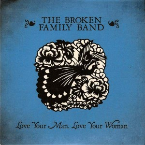 The Broken Family Band - Love Your Man, Love Your Woman - Track & Field - LANE 27