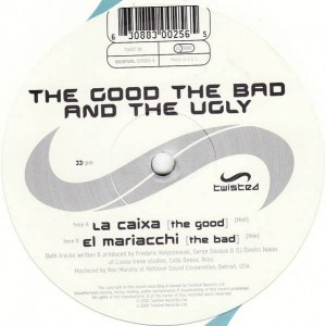 The Good, The Bad, & The Ugly - La Caixa / El Mariacchi - Twisted Records - TWST 19