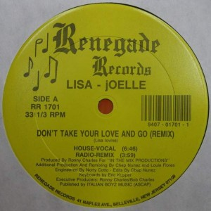 Lisa - Joelle - Don't Take Your Love And Go (Remix) - Renegade Records - RR 1701