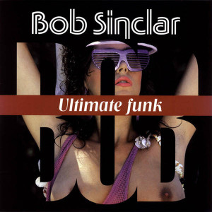 Bob Sinclar - Ultimate Funk - Yellow Productions - YP 046