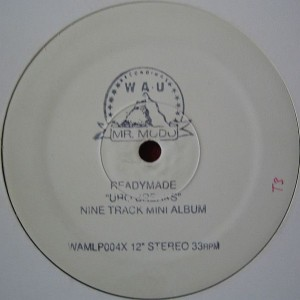 Ready Made - Uro Breaks - WAU! Mr. Modo Recordings - WAMLP004X