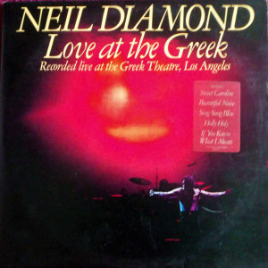 Neil Diamond - Love At The Greek (Recorded Live At The Greek Theatre, Los Angeles) - CBS - 95001, CBS - (C2 34404)