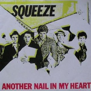 Squeeze - Another Nail In My Heart - A&M Records - AMS 7507