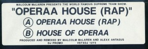 Malcolm McLaren Presents World's Famous Supreme Team - Operaa House (Rap) - Virgin - VSTXDJ 1273