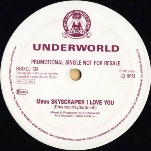 Underworld - Mmm Skyscraper I Love You - Boy's Own Recordings - BOIXDJ 13