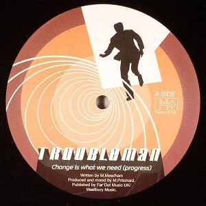 Troubleman - Change Is What We Need (Progress) - Far Out Recordings - FARO 073