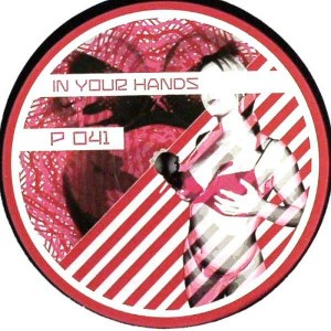 Unknown Artist - In Your Hands / Sonhos De Plasticos - P Series - P 041