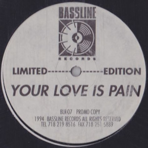 Deep End Featuring Mimi Johnson - Your Love Is Pain - Bassline Records - BLR-07