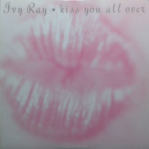Ivy Ray - Kiss You All Over - Rendezvous Entertainment - 07863-62077-1
