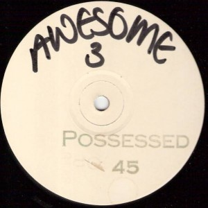Awesome 3 - Possessed (Obsessed) - A&M PM - none