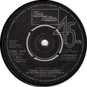 "Diana Ross - Theme From Mahogany ""Do You Know Where You're Going To"" - Tamla Motown - TMG 1010"