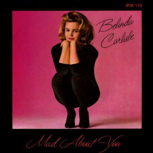 Belinda Carlisle - Mad About You - I.R.S. Records - IRM 118