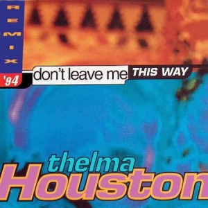 Thelma Houston - Don't Leave Me This Way (Remix) - Dig It International - DMX 10194