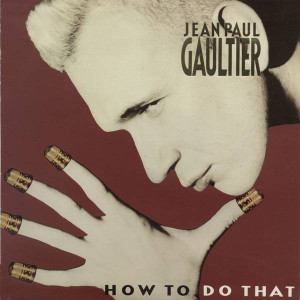 Jean Paul Gaultier - How To Do That - Mercury - MERX 277