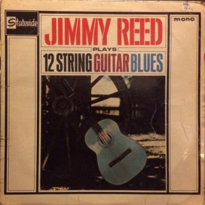 Jimmy Reed - Plays The 12 String Guitar Blues - Stateside - SL10086