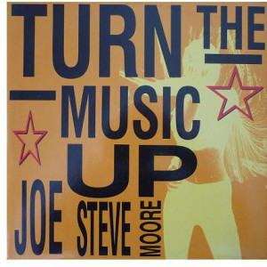 """Joe """"Steve"""" Moore - Turn The Music Up - Out - OUT 3275"""