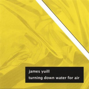 James Yuill - Turning Down Water For Air - The Happy Biscuit Club - HBC02