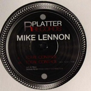 Mike Lennon - Total Control - Platter Records - PLTTR001
