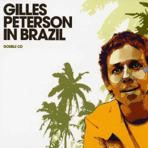 Gilles Peterson - Gilles Peterson In Brazil - Ether - ETHCD003