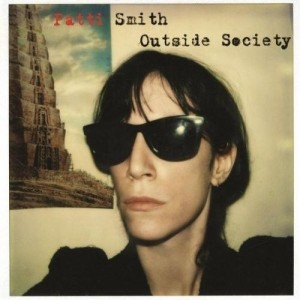 Patti Smith - Outside Society - Arista - 88697 94315 2, Columbia - 88697 94315 2, Legacy - 88697 94315 2