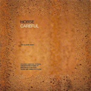 Horse - Careful (The Classic Mixes) - Stress Records - CDSTR 79