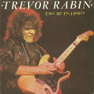 Trevor Rabin - Take Me To A Party - Chrysalis - CHS 2508