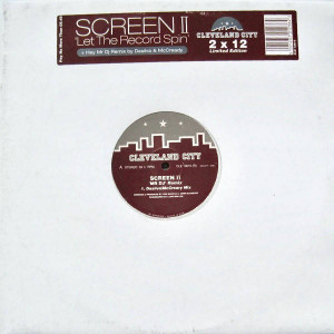 Screen II - Let The Record Spin / Mr DJ (Remix) - Cleveland City Records - CLE 13010(R), CLE 13015
