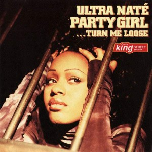 Ultra Naté - Party Girl (Turn Me Loose) - King Street Sounds - KSS-1027, King Street Sounds - KSS 1027
