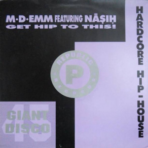 M-D-Emm Featuring Nasih - Get Hip To This! - Republic Records - LICT 022