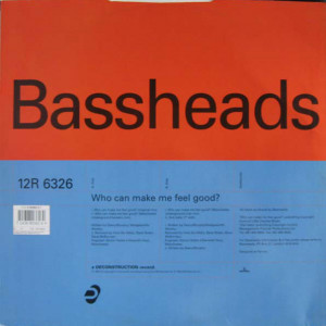 Bassheads - Who Can Make Me Feel Good? - Deconstruction - 12R 6326, Parlophone - 12R 6326, Deconstruction - 7243 8 80362 6 9