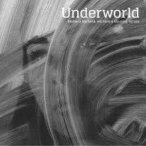 Underworld - Barbara Barbara, We Face A Shining Future - Caroline International - UWR00062