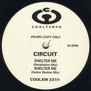 Circuit - Shelter Me (Remixes) - Cooltempo - COOLXW 237