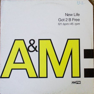 New Life - Got 2 B Free - A&M PM - AMY 582