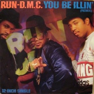 Run-DMC - You Be Illin' (Remix) - London Records - LONX 118, FFRR - 886 114-1