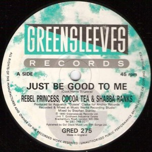 Rebel Princess , Cocoa Tea & Shabba Ranks - Just Be Good To Me - Greensleeves Records - GRED 275