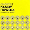 Danny Howells - Choice - A Collection Of Classics - Azuli Records - AZCD42