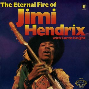 Jimi Hendrix With Curtis Knight - The Eternal Fire Of Jimi Hendrix - Hallmark Records - SHM 732