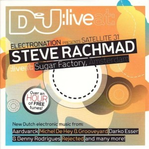 Steve Rachmad - Electronation Presents Satellite 31 - Steve Rachmad Live At Sugar Factory, Amsterdam - DJ Magazine - DJ 442