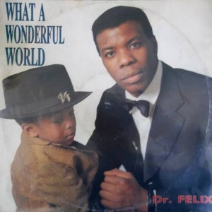 Dr. Felix - What A Wonderful World / Relax Your Body - Full Time Records - FTM 31630