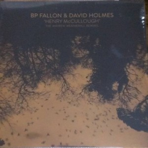 BP Fallon & David Holmes - Henry McCullough (The Andrew Weatherall Remixes) - LateNightTales - ALN1245G