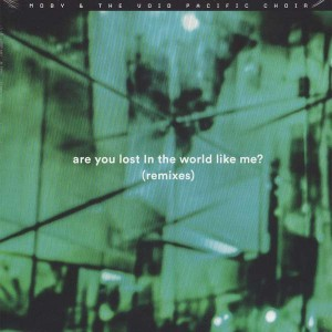 Moby & The Void Pacific Choir - Are You Lost In The World Like Me? (Remixes) - Little Idiot - IDIOT52V