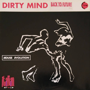 Dirty Mind - Back To Future - Italian Style Production - ISP 1181