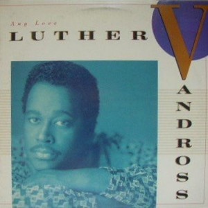 Luther Vandross - Any Love - Epic - FE 44308, Epic - OE 44308, Epic - E 44308