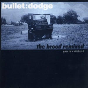 Gareth Whitehead - The Brood Remixed - Bullet:Dodge - bdrtb07