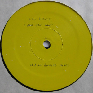 Tito Puente - Ran Kan Kan (M.A.W. Bootleg Mixes) - Not On Label - TP-1