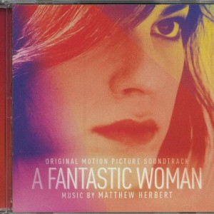 Matthew Herbert - A Fantastic Woman (Original Motion Picture Soundtrack) - Milan Entertainment, Inc. - none