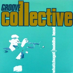 Groove Collective - Whatchugot / Buddha Head - Reprise Records - 0-41789, Reprise Records - 9 41789-0